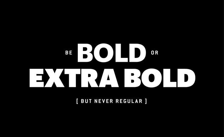 Be Bold or Extra Bold image